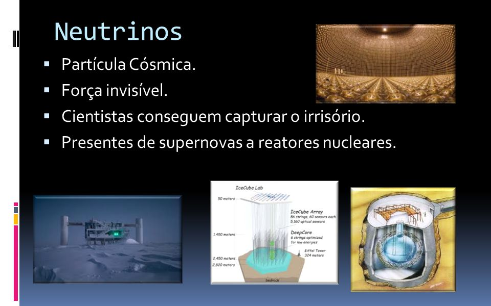Neutrinos Partícula Cósmica. Força invisível.