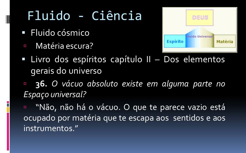 Fluido - Ciência Fluido cósmico