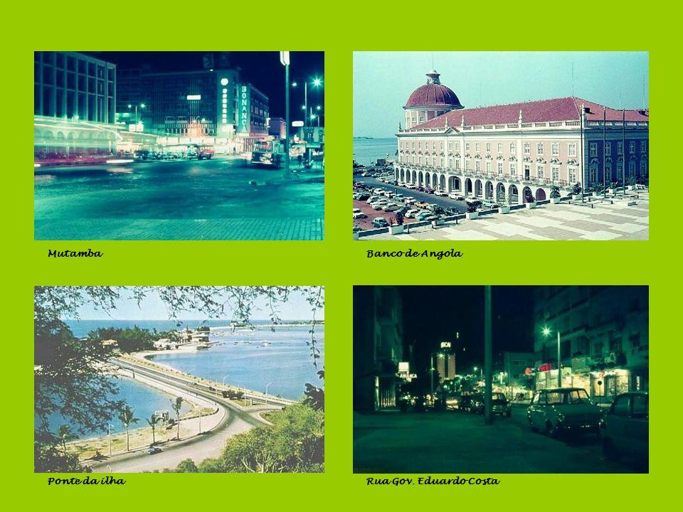 Mutamba Banco de Angola Ponte da ilha Rua Gov. Eduardo Costa