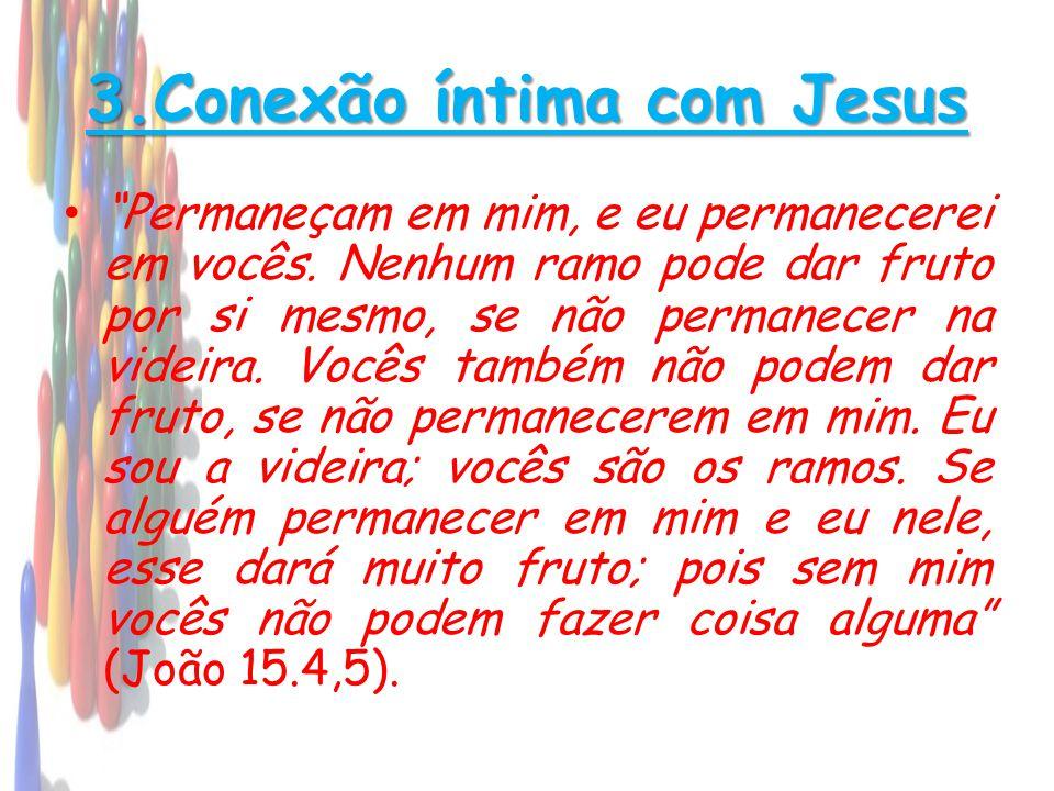3.Conexão íntima com Jesus