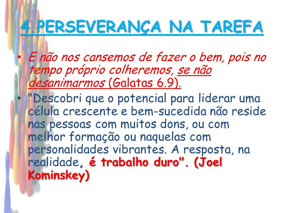 4.PERSEVERANÇA NA TAREFA