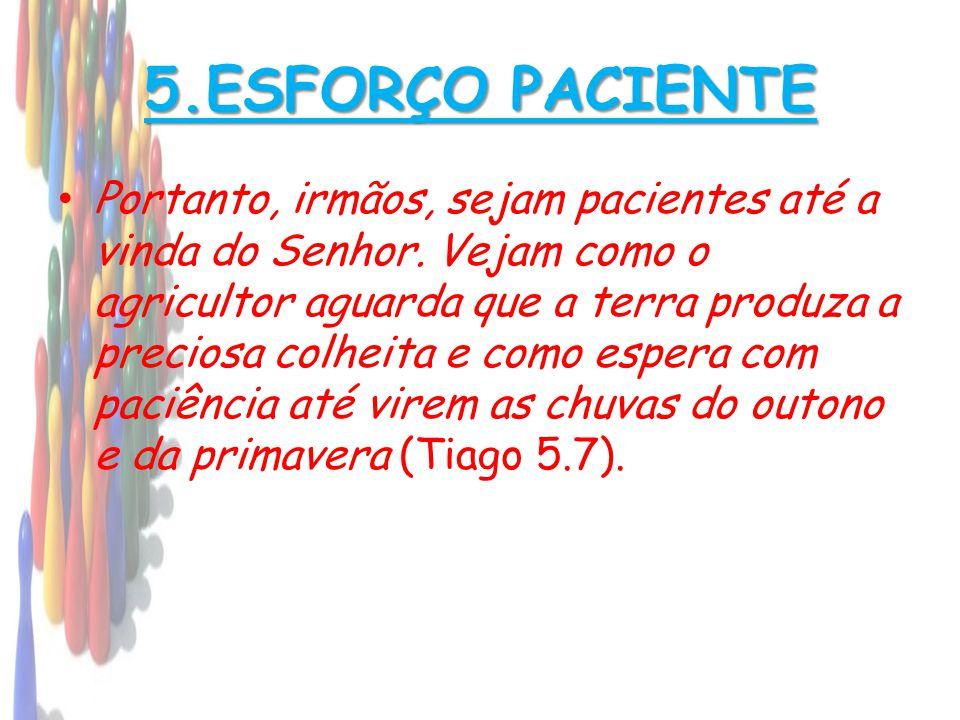 5.ESFORÇO PACIENTE