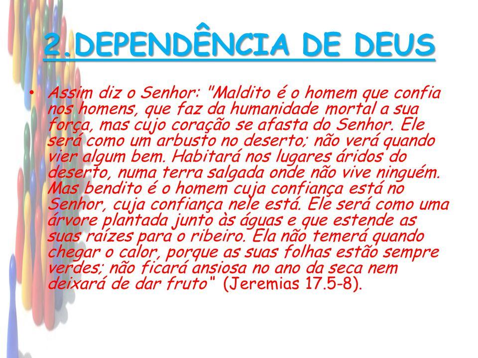 2.DEPENDÊNCIA DE DEUS