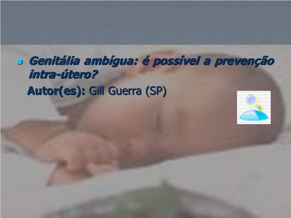 Genitália ambígua: é possível a prevenção intra-útero