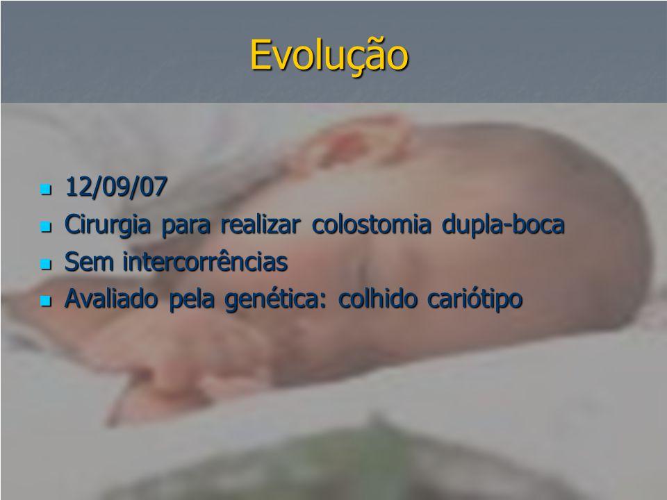 Evolução 12/09/07 Cirurgia para realizar colostomia dupla-boca