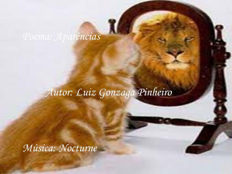 Poema: Aparências Autor: Luiz Gonzaga Pinheiro Música: Nocturne