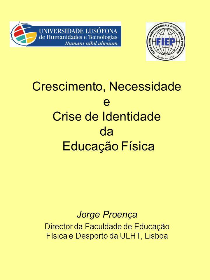 Crescimento, Necessidade e Crise de Identidade da Educação Física