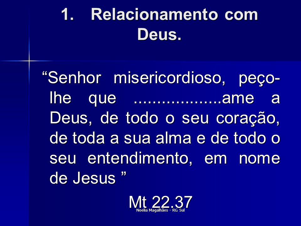 1. Relacionamento com Deus.