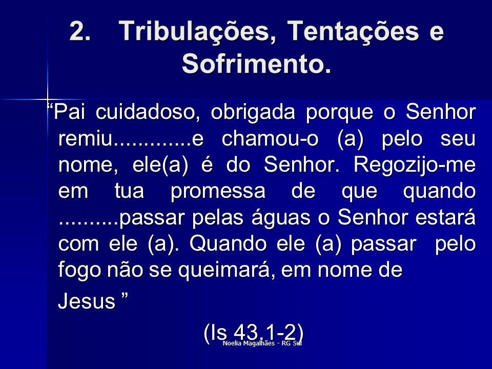 2. Tribulações, Tentações e Sofrimento.