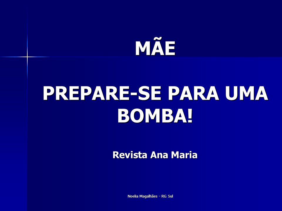 MÃE PREPARE-SE PARA UMA BOMBA! Revista Ana Maria