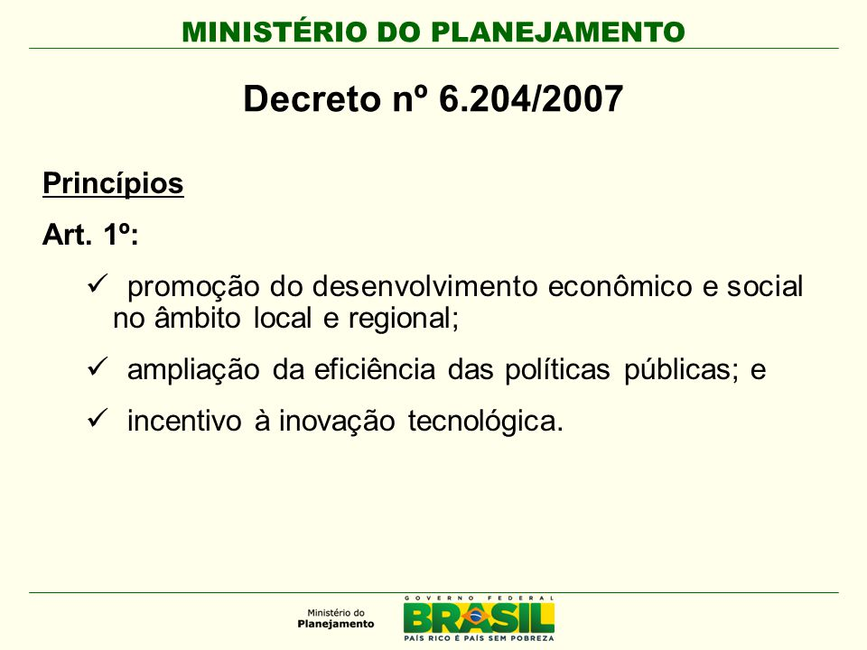 Decreto nº 6.204/2007 Princípios Art. 1º: