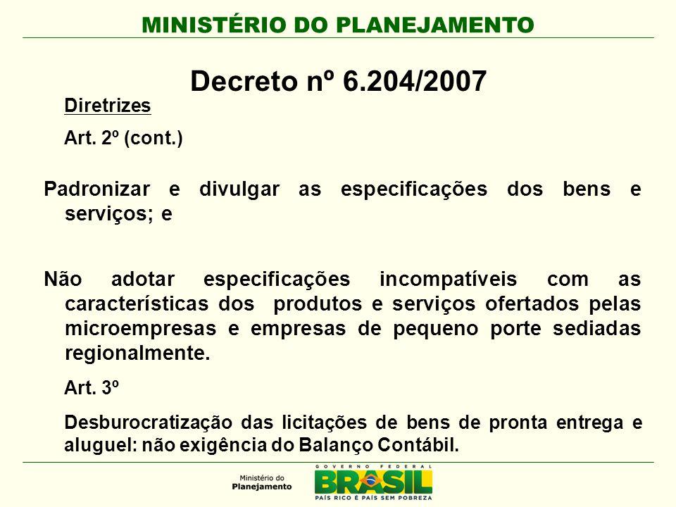 Decreto nº 6.204/2007 Diretrizes. Art. 2º (cont.) Padronizar e divulgar as especificações dos bens e serviços; e.