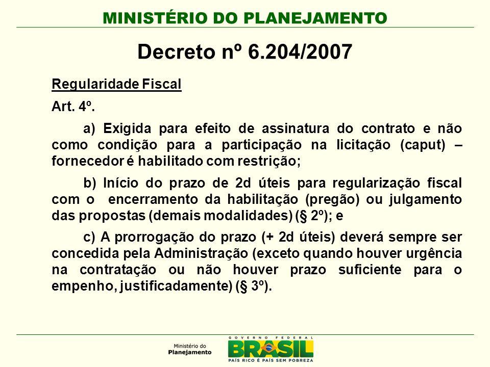 Decreto nº 6.204/2007 Regularidade Fiscal Art. 4º.