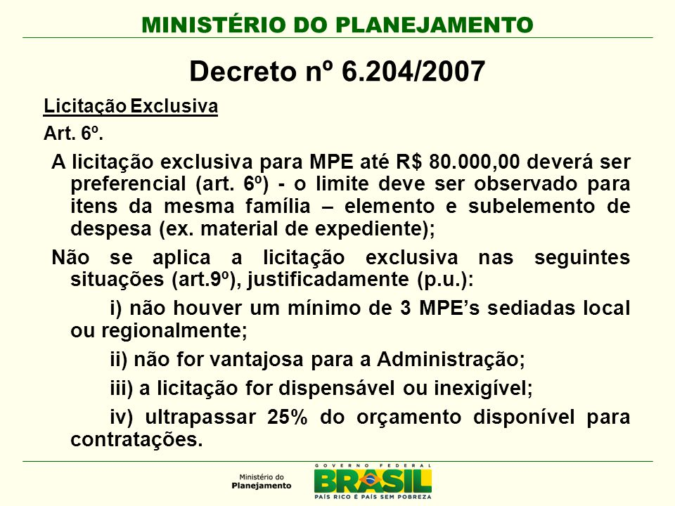 Decreto nº 6.204/2007 Licitação Exclusiva. Art. 6º.