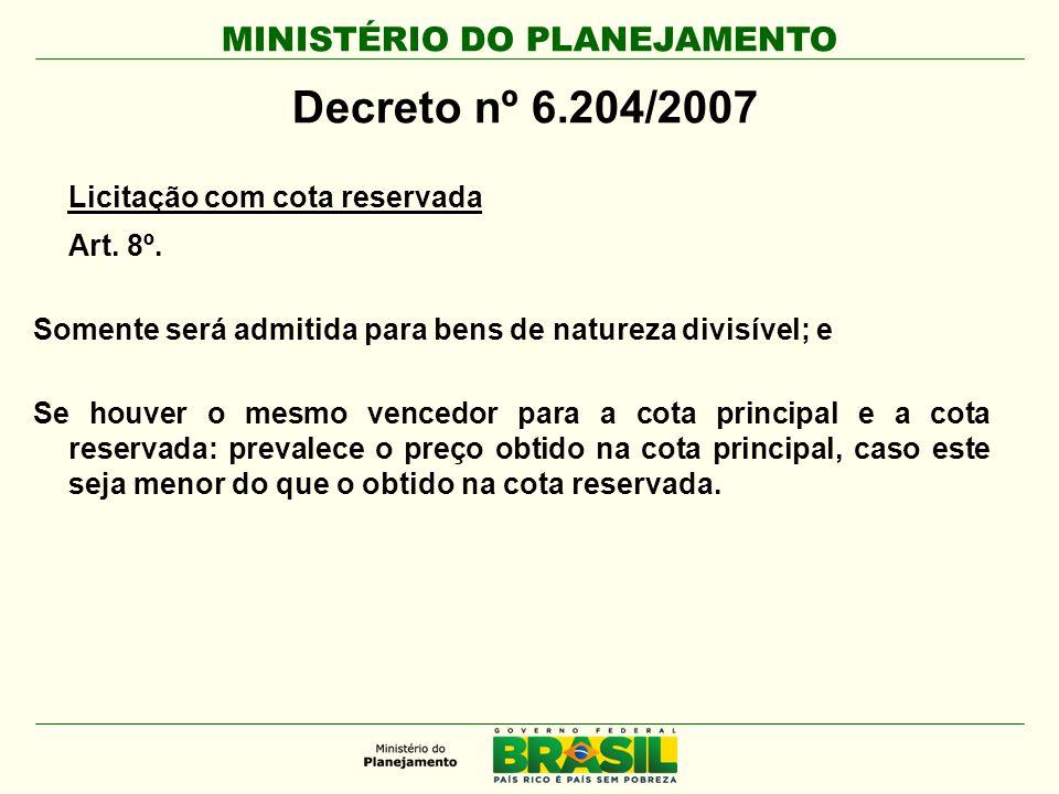 Decreto nº 6.204/2007 Licitação com cota reservada Art. 8º.