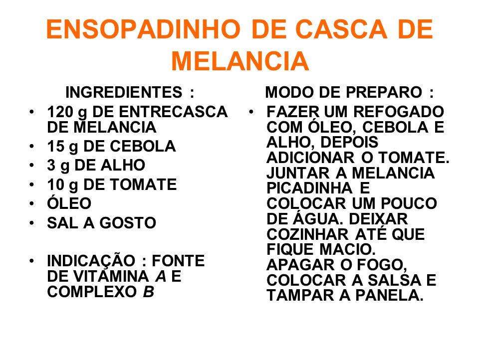 ENSOPADINHO DE CASCA DE MELANCIA