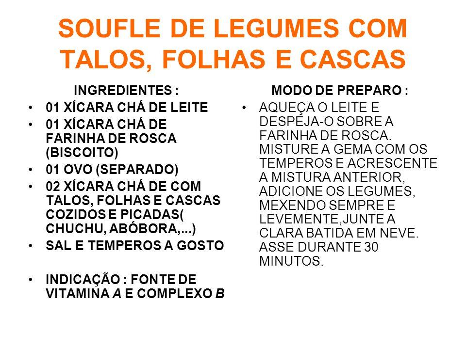 SOUFLE DE LEGUMES COM TALOS, FOLHAS E CASCAS
