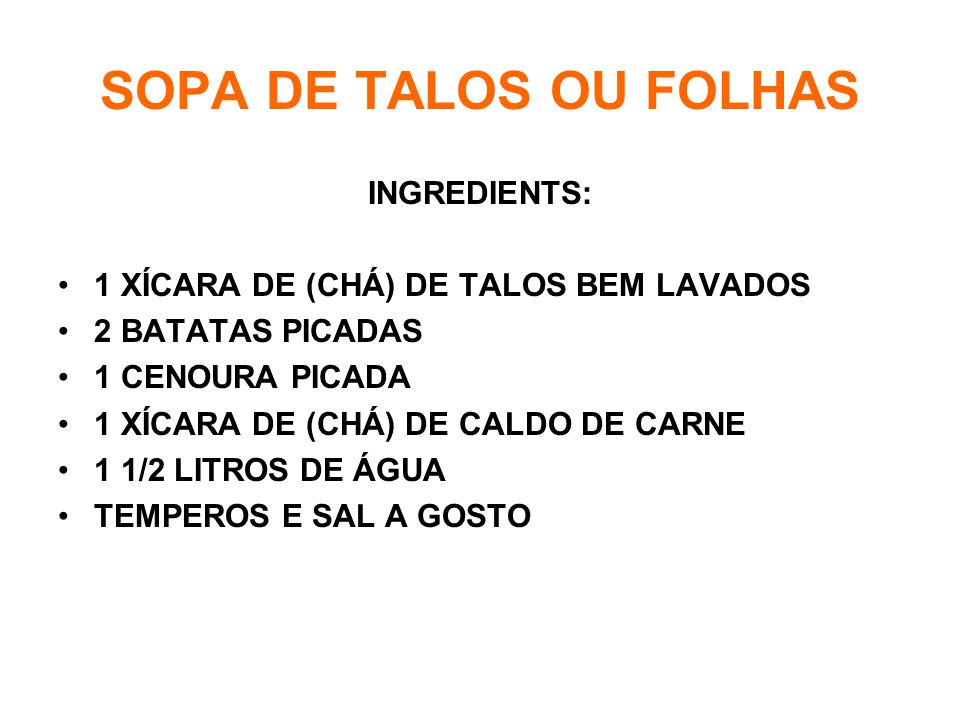 SOPA DE TALOS OU FOLHAS INGREDIENTS: