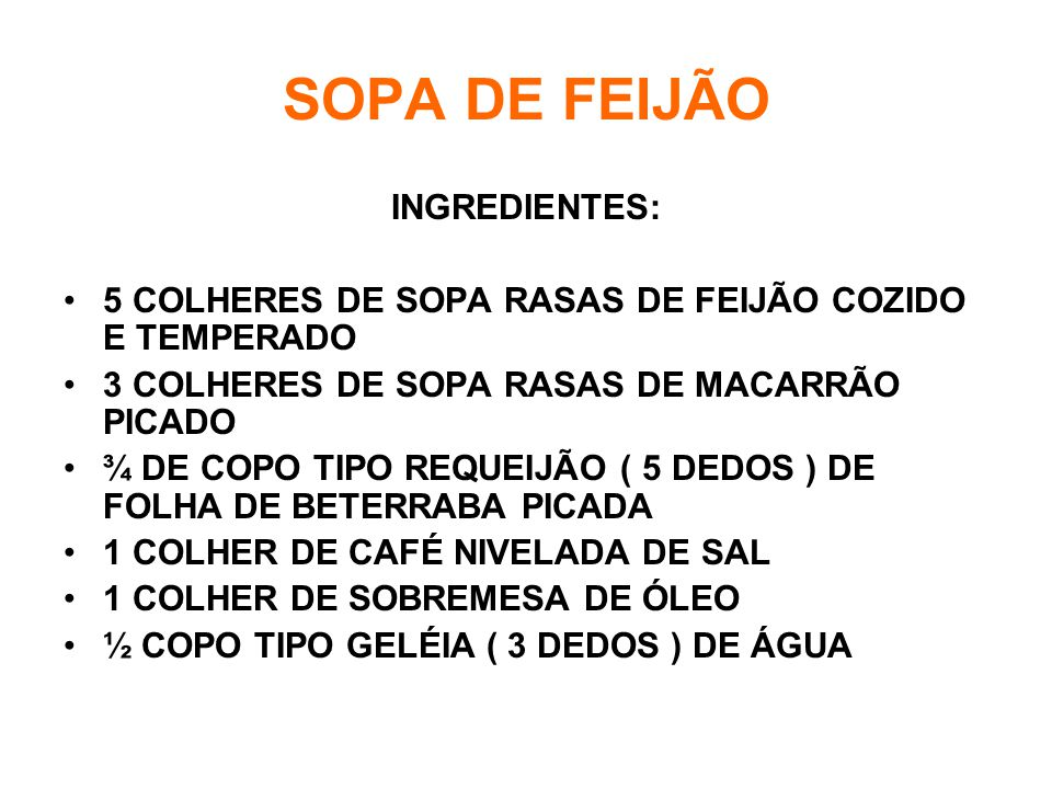 SOPA DE FEIJÃO INGREDIENTES:
