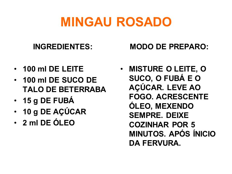 MINGAU ROSADO INGREDIENTES: 100 ml DE LEITE