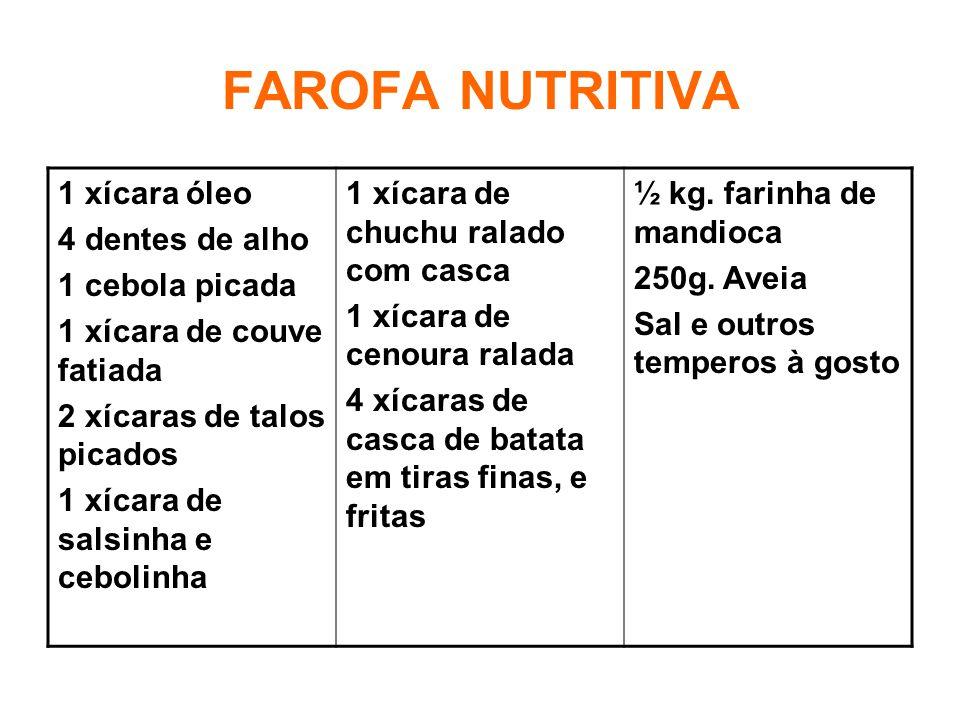FAROFA NUTRITIVA 1 xícara óleo 4 dentes de alho 1 cebola picada