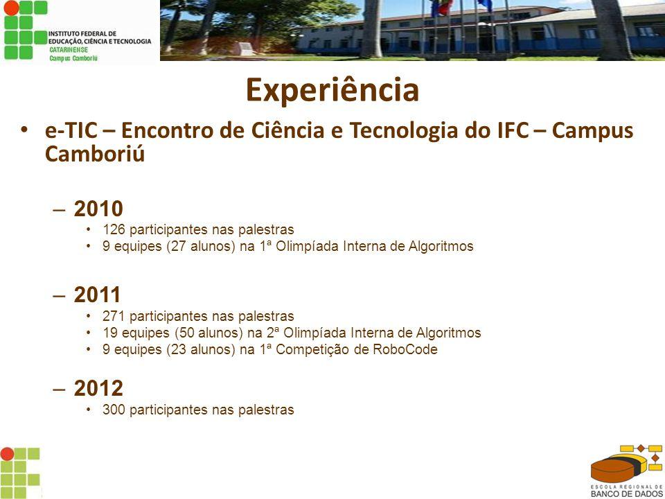 Experiência e-TIC – Encontro de Ciência e Tecnologia do IFC – Campus Camboriú. 2010. 126 participantes nas palestras.