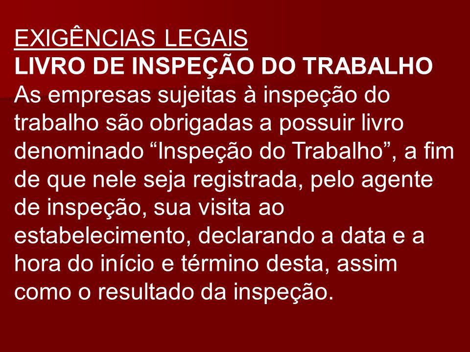 EXIGÊNCIAS LEGAIS LIVRO DE INSPEÇÃO DO TRABALHO.