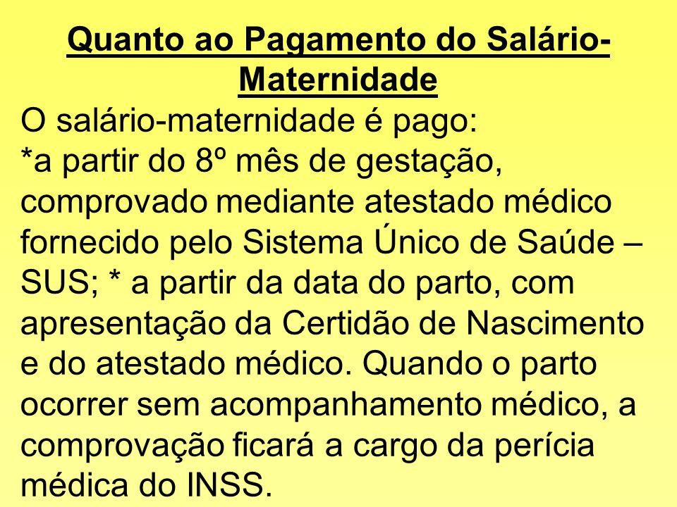 Quanto ao Pagamento do Salário-Maternidade