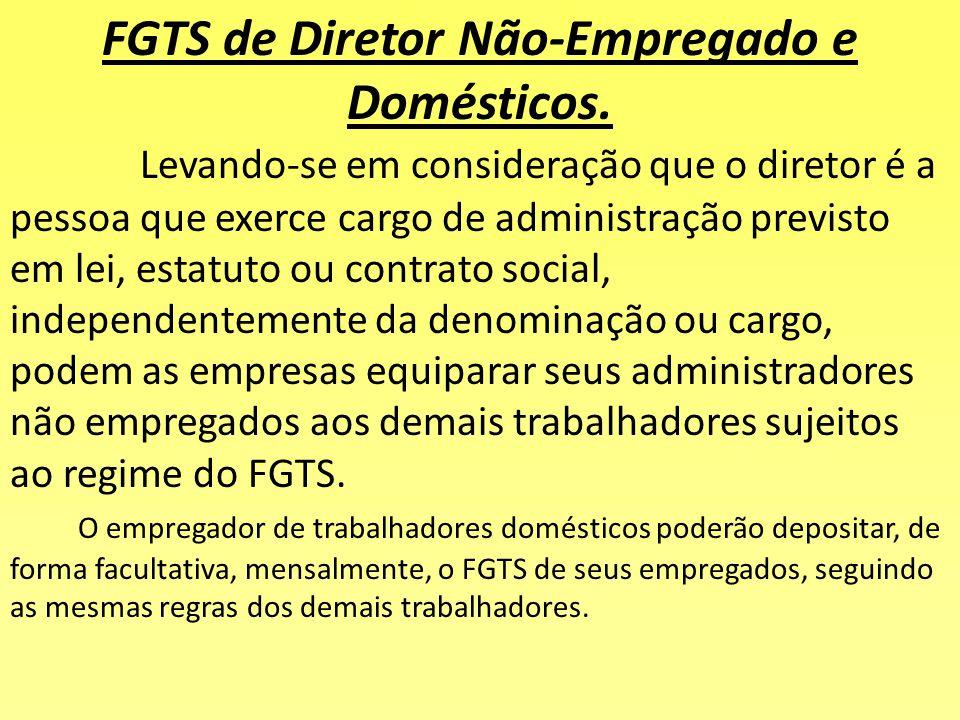 FGTS de Diretor Não-Empregado e Domésticos.