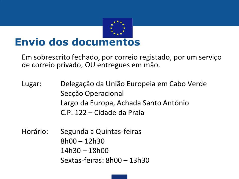 Envio dos documentos Em sobrescrito fechado, por correio registado, por um serviço de correio privado, OU entregues em mão.