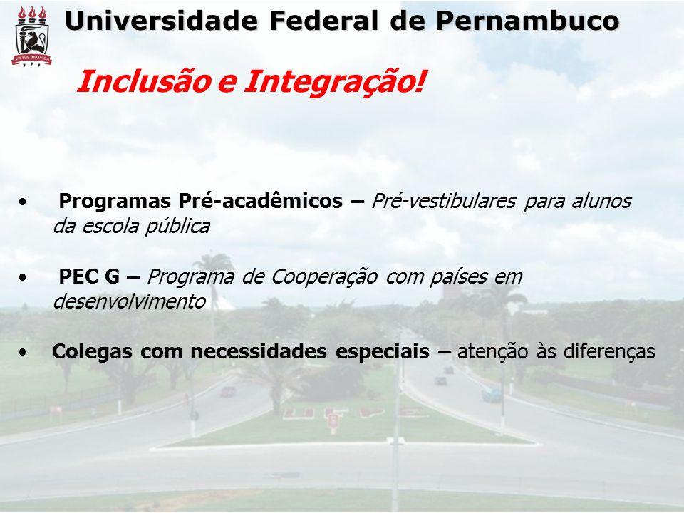 Inclusão e Integração! Universidade Federal de Pernambuco