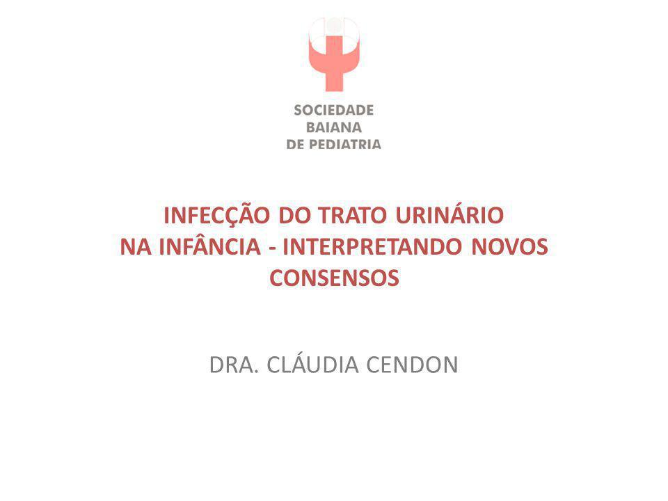 INFECÇÃO DO TRATO URINÁRIO NA INFÂNCIA - INTERPRETANDO NOVOS CONSENSOS