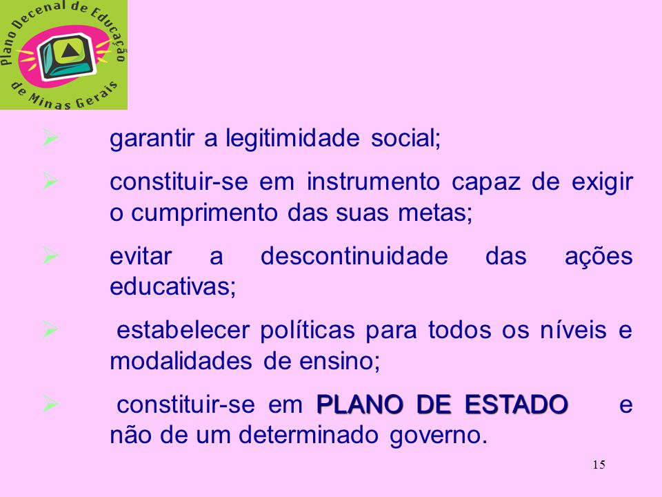 garantir a legitimidade social;