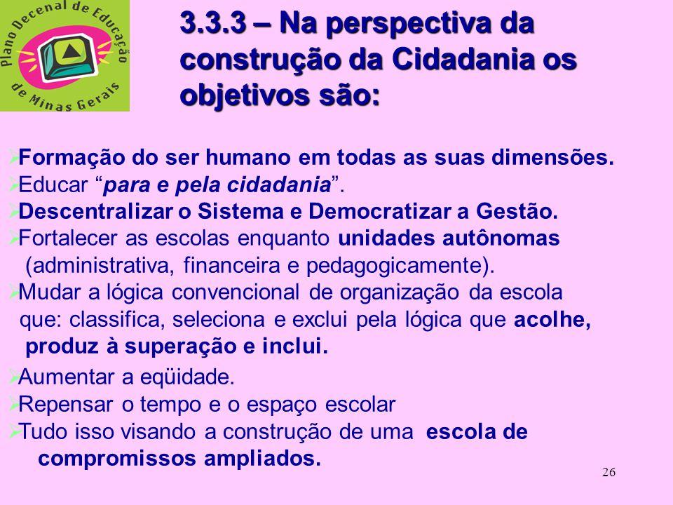 3.3.3 – Na perspectiva da construção da Cidadania os objetivos são: