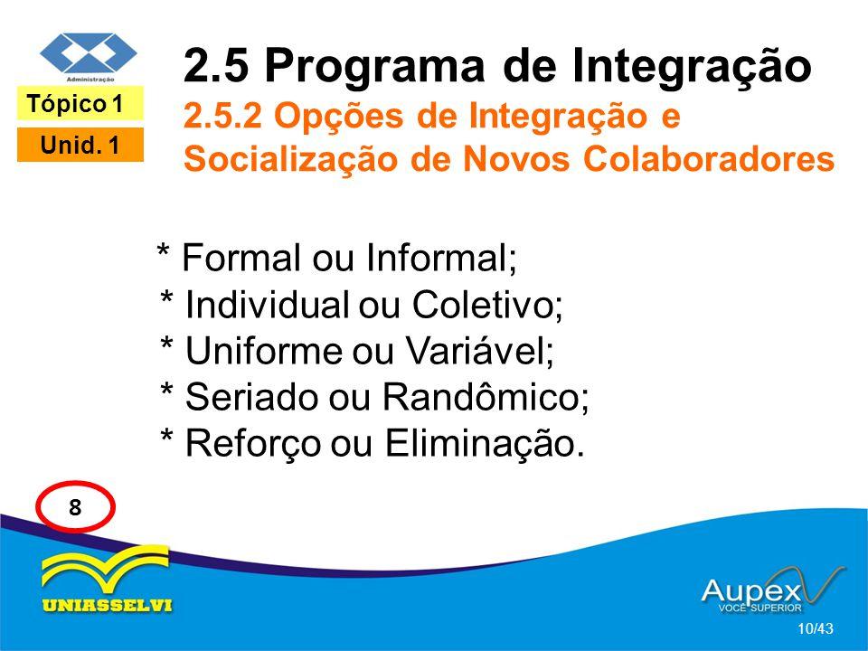 2. 5 Programa de Integração 2. 5
