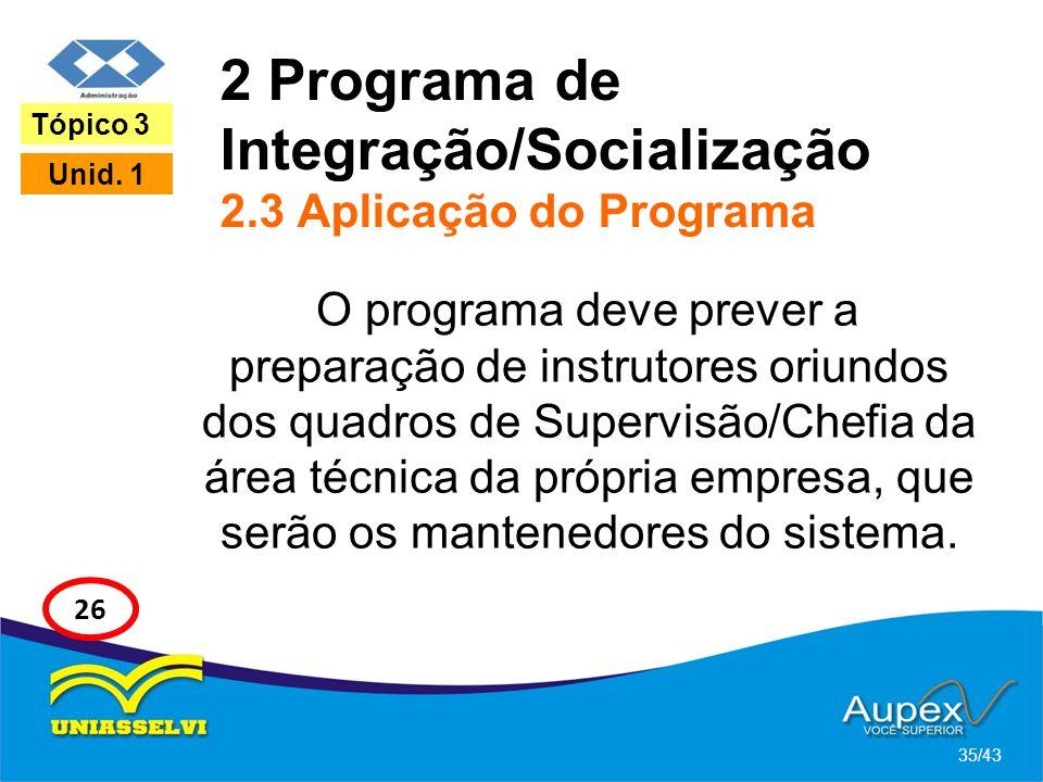 2 Programa de Integração/Socialização 2.3 Aplicação do Programa