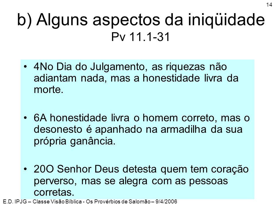 b) Alguns aspectos da iniqüidade Pv 11.1-31