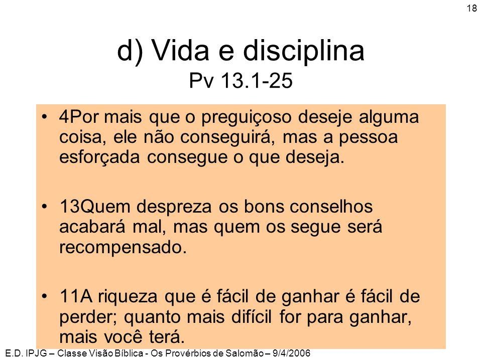 d) Vida e disciplina Pv 13.1-25