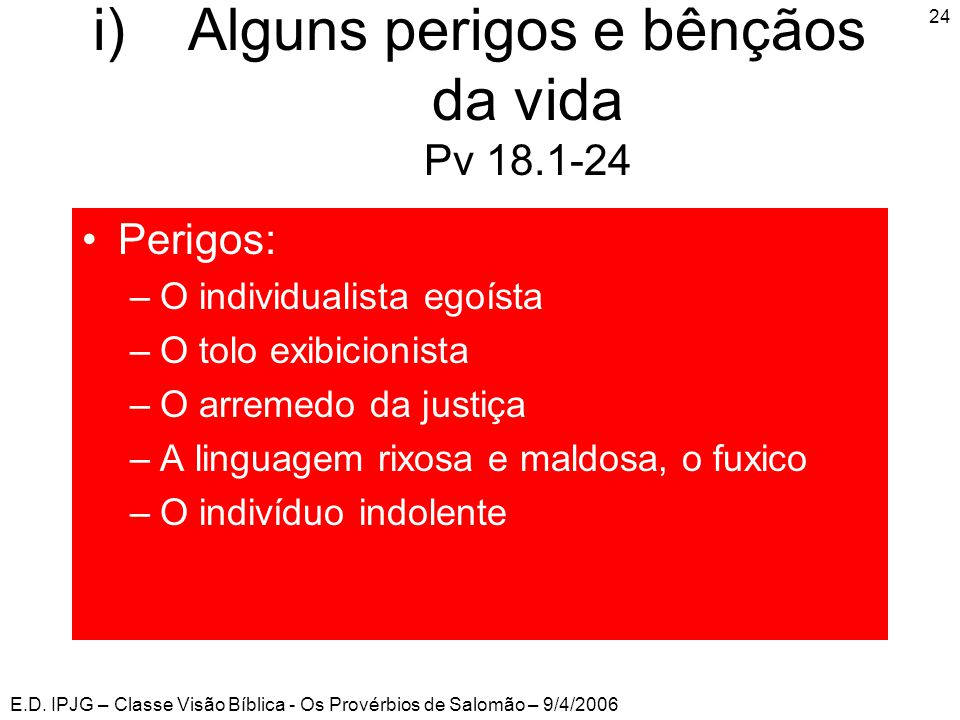 Alguns perigos e bênçãos da vida Pv 18.1-24