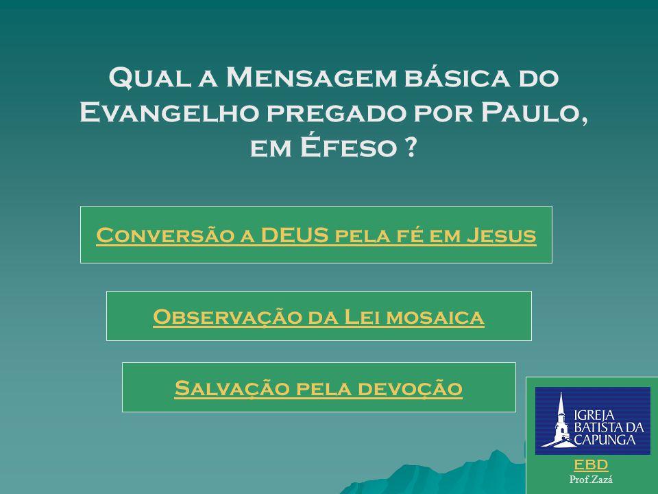 Qual a Mensagem básica do Evangelho pregado por Paulo, em Éfeso