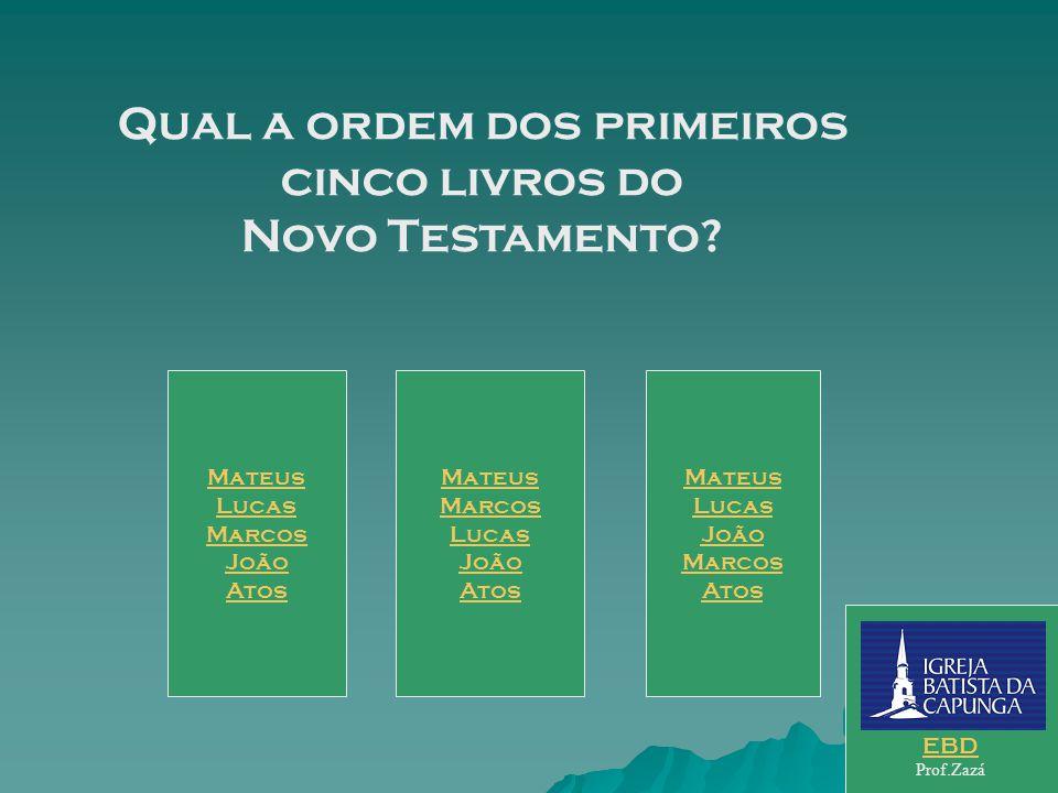 Qual a ordem dos primeiros cinco livros do Novo Testamento