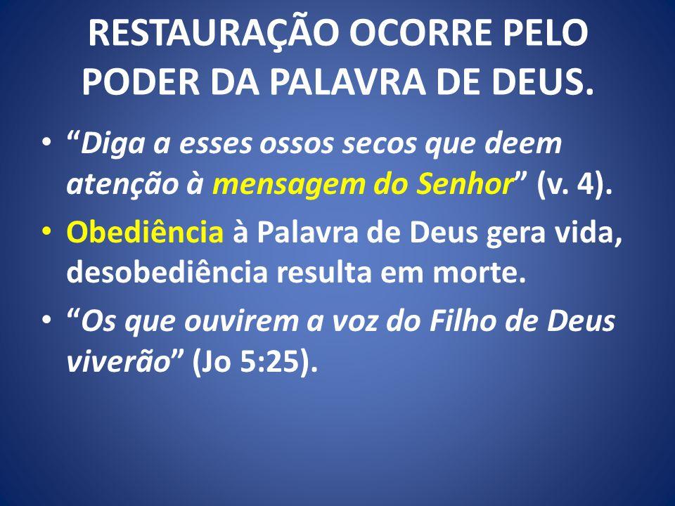 RESTAURAÇÃO OCORRE PELO PODER DA PALAVRA DE DEUS.