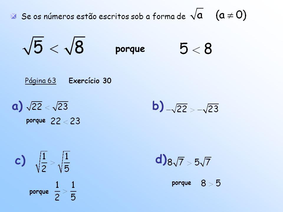 a) b) c) d) porque Se os números estão escritos sob a forma de