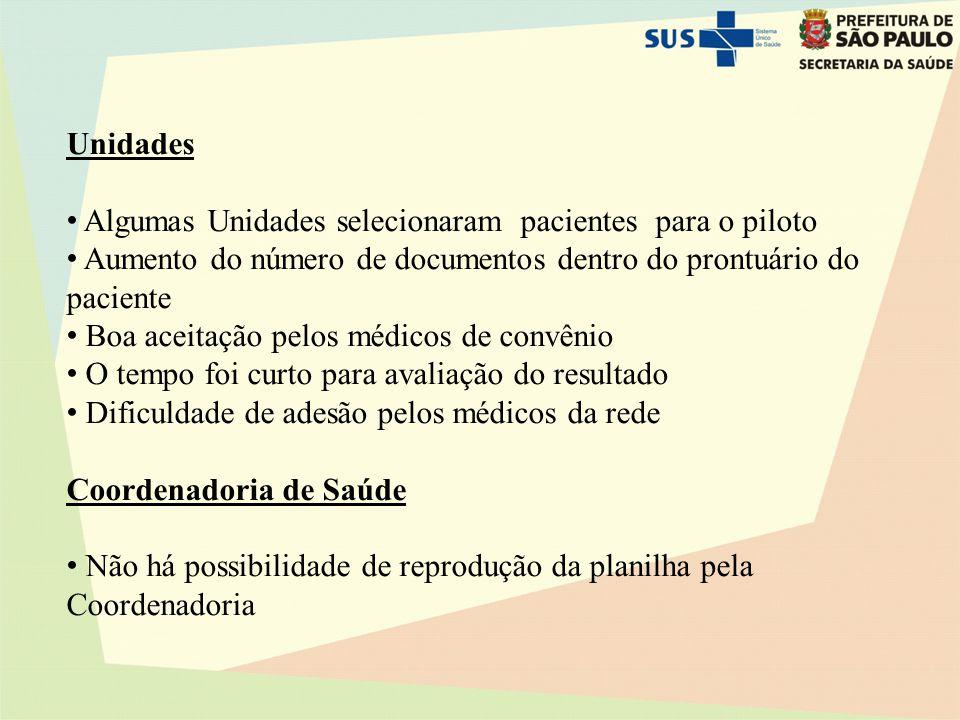Unidades Algumas Unidades selecionaram pacientes para o piloto. Aumento do número de documentos dentro do prontuário do paciente.