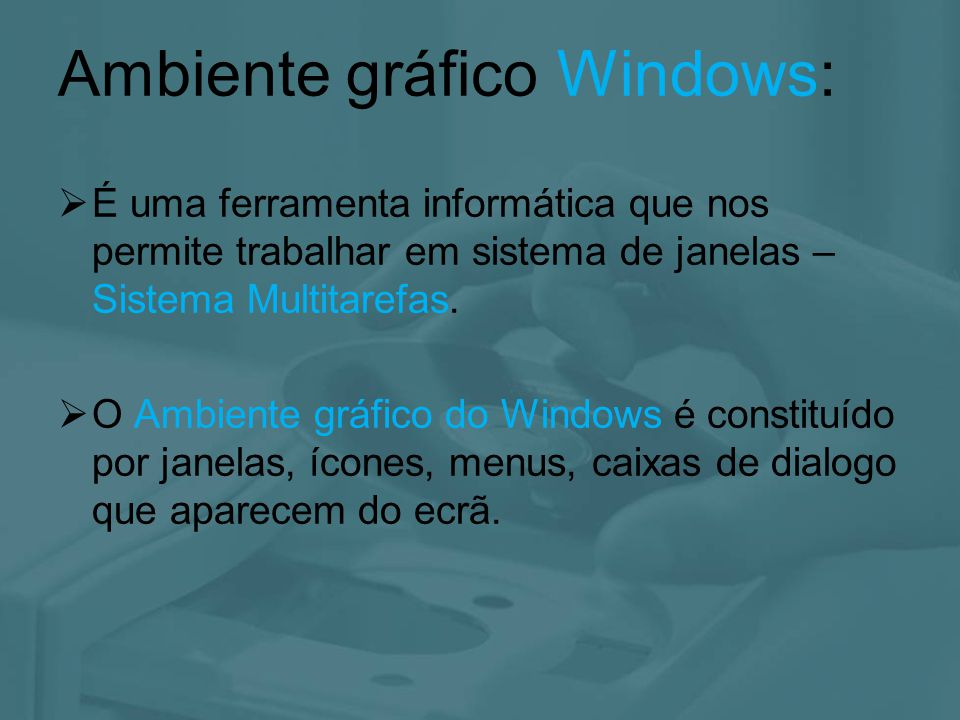 Ambiente gráfico Windows:
