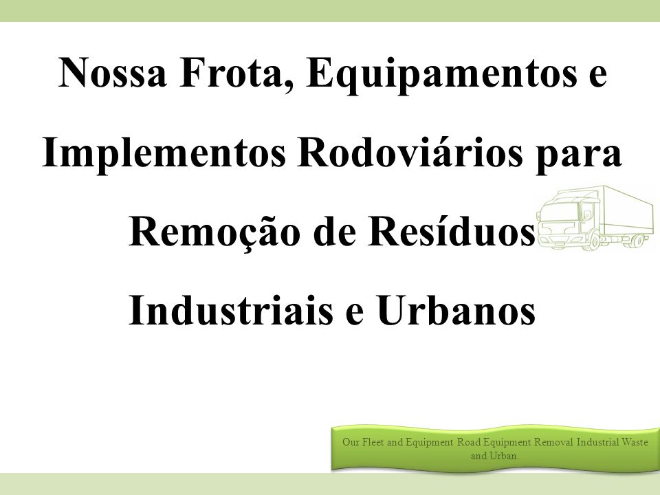 Nossa Frota, Equipamentos e Implementos Rodoviários para Remoção de Resíduos Industriais e Urbanos