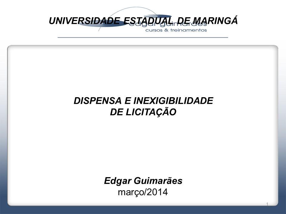 UNIVERSIDADE ESTADUAL DE MARINGÁ DISPENSA E INEXIGIBILIDADE