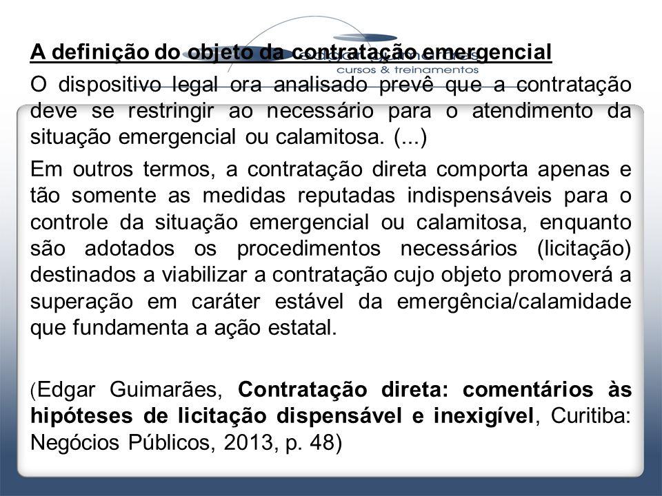 A definição do objeto da contratação emergencial