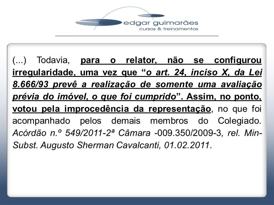(...) Todavia, para o relator, não se configurou irregularidade, uma vez que o art.