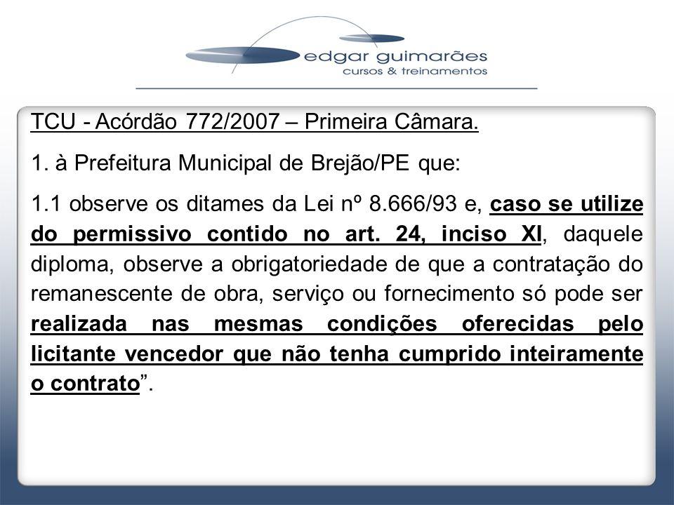 TCU - Acórdão 772/2007 – Primeira Câmara.